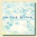 IN THE HYMN (2007)